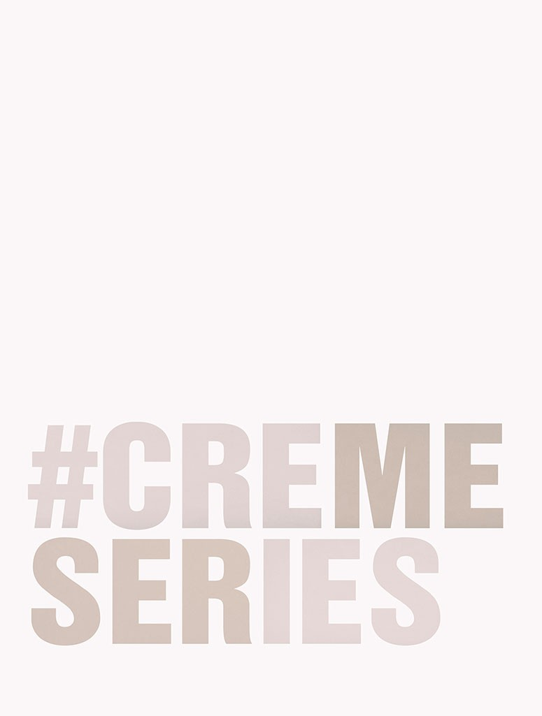 Spring-Summer 2018: #CremeSeries Collection