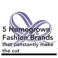 5 Homegrown Fashion Brands That Constantly Make the Cut