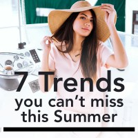 7 Trends You Can't Miss This Summer