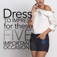 Dress to Impress for these 5 Important Occasions