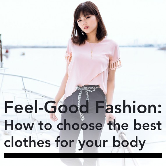 Feel-Good Fashion: How to Choose the Best Clothes for Your Body