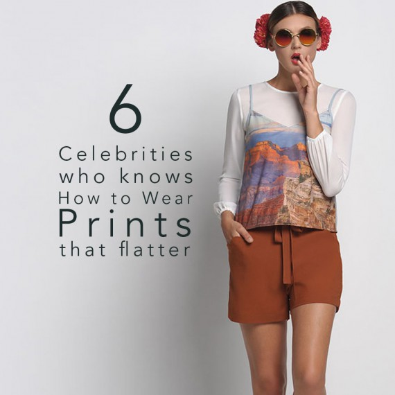6 Celebrities Who Know How to Wear Prints That Flatter